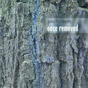 John Fitz Rogers: Once Removed
